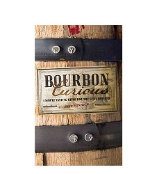 """Bourbon Curious"" by Fred Minnick"