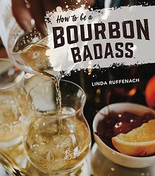 """How to be a Bourbon Badass"" by Linda Ruffenach"