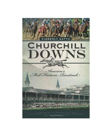 """Churchill Downs: America's Most Historic..."" by Gatto"
