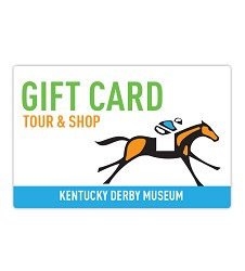 Kentucky Derby Museum Gift Card $25.00
