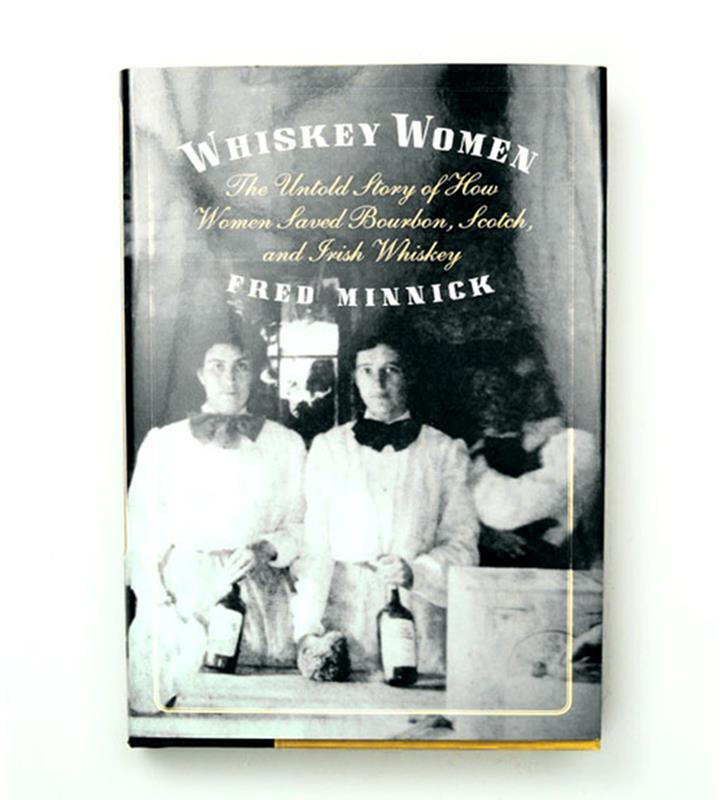 """Whiskey Women"" by Fred Minnick"