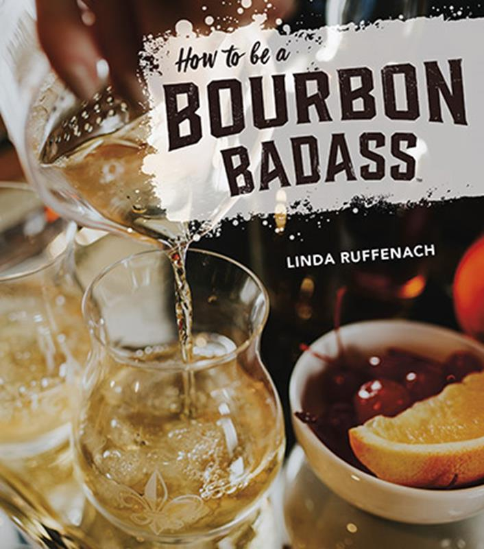 """How to be a Bourbon Badass"" by Linda Ruffenach,978-1-684-35008-7"